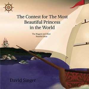 The Contest for The Most Beautiful Princess in the World by David Singer